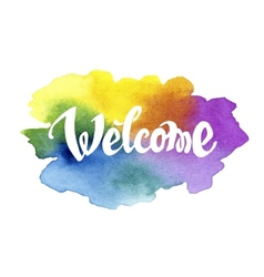Welcome hand drawn lettering against watercolor vector