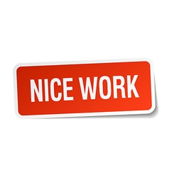 Nice work red square sticker isolated on white vector