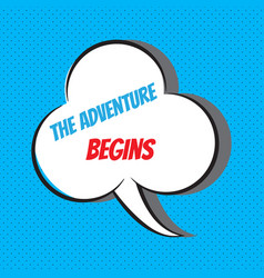 The adventure begins motivational and vector