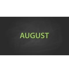 August month text written on the blackboard with vector