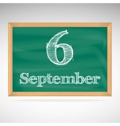 September 6 inscription in chalk on a blackboard vector