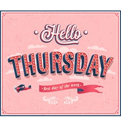 Hello thursday typographic design vector