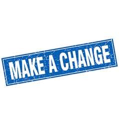 Make a change blue square grunge stamp on white vector