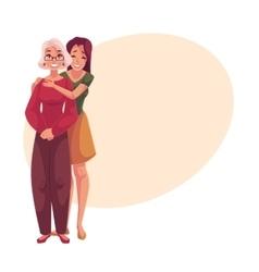 Young beautiful granddaughter hugging grandmother vector image vector image