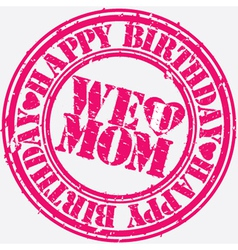 Happy birthday we love mom stamp vector