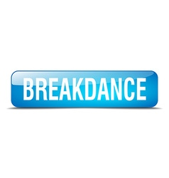 Breakdance blue square 3d realistic isolated web vector