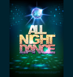 disco ball background disco poster all night dance vector image vector image
