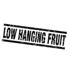 Square grunge black low hanging fruit stamp vector