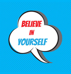 believe in yourself motivational and vector image
