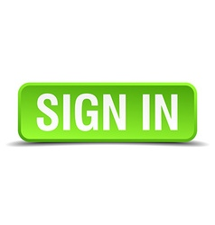 Sign in green 3d realistic square isolated button vector