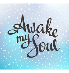 Motivation quote poster - Awake my Soul hand drawn vector image