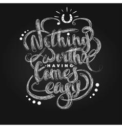 Calligraphic quote handwritten in chalk vector