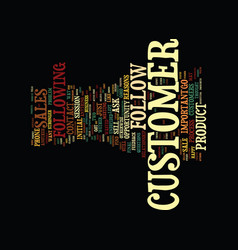 Follow up with your customer text background word vector