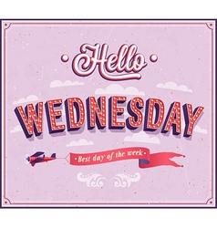 Hello Wednesday typographic design vector image