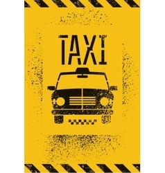 Typographic graffiti retro grunge taxi cab poster vector image