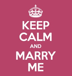 Keep calm and marry me poster quote vector