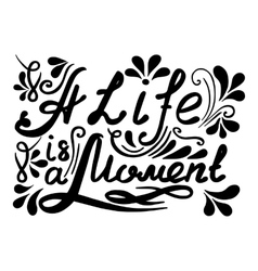 Hand drawn vintage lettering A Life ia a vector image vector image