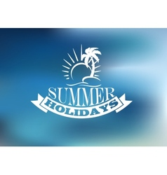 Summer Holidays poster design vector image