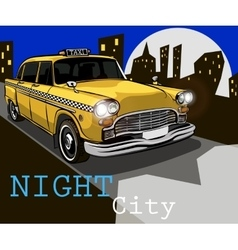 Taxi on the background of night city vector