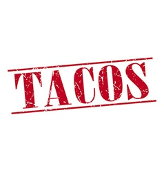 Tacos red grunge vintage stamp isolated on white vector