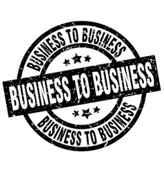 Business to business round grunge black stamp vector