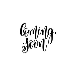 coming soon - hand lettering inscription modern vector image