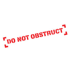 do not obstruct rubber stamp vector image vector image