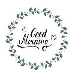 hand written lettering good morning vector image vector image