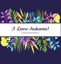 I love autumn card colorful vector