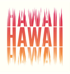 hawaii tee print t-shirt design graphics stamp vector image vector image