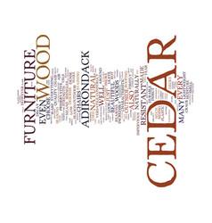 The benefits of cedar in outdoor furniture text vector