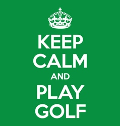 Keep calm and play golf poster quote vector