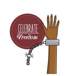 Hand up with chain to celebrate freedom vector