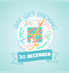 30 december day gift packing vector image vector image