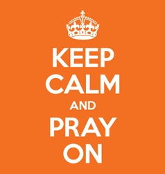 Keep calm and pray on poster quote vector