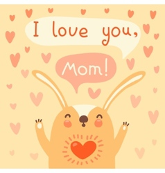 Greeting card for mom with cute rabbit vector image