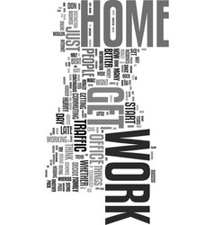 Work from home how do you decide text word cloud vector