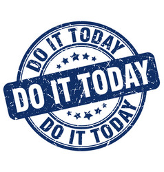 Do it today blue grunge stamp vector