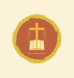 Jesus christ is the bread of life vector