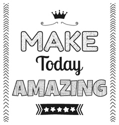 Make today amazing quote phrase vector