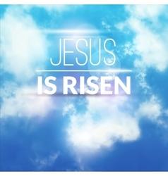 Easter christian celebration he is risen vector
