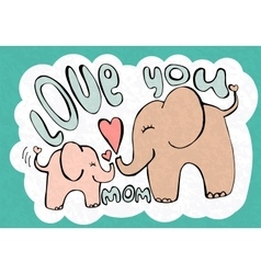 Love you mom greetings card with cute animals vector