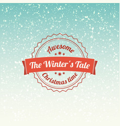 The winters tale - christmas badge and label vector