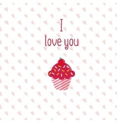 Valentine greeting card with pink cupcake on white vector