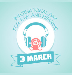 3 march day for ear and hearing vector