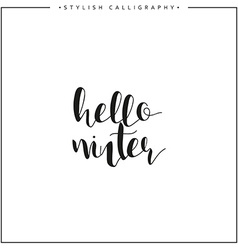 Hello winter Time of year Calligraphy phrase in vector image