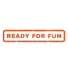 Ready for fun rubber stamp vector