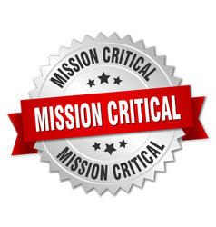 mission critical round isolated silver badge vector image vector image