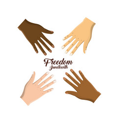 Hands near celebrating freedom juneteenth vector