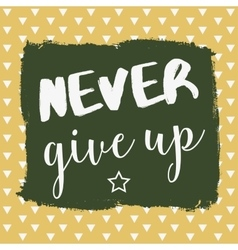 Motivation poster never give up vector